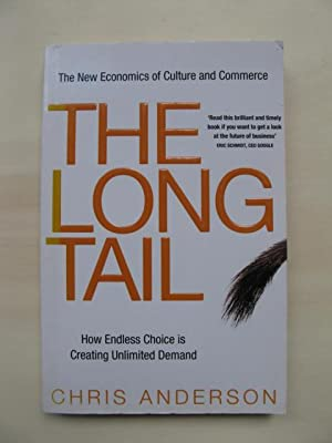 The Long Tail. How Endless Choice is: Anderson, Chris: