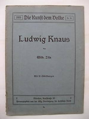 Ludwig Knaus. Mit 51 Abbildungen. Herausgegeben von: Zils, Wilhelm: