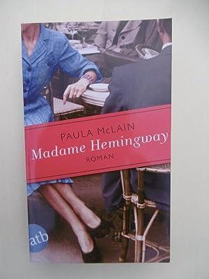 Madame Hemingway. (Aus dem Amerikanischen von Yasemin: McLain, Paula: