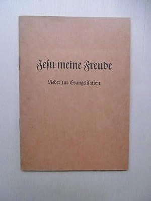 Jesu meine Freude. Lieder zur Evangelisation. [Textbuch]: Arbeitsgemeinschaft der Deutschen
