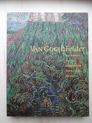 Van Gogh: Felder. Das Mohnfeld und der: Herzogenrath, Wulf /