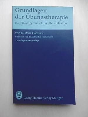 Grundlagen der Übungstherapie in Krankengymnastik und Rehabilitation.: Gardiner, M. Dena: