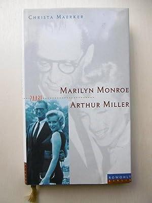 Marilyn Monroe und Arthur Miller. Eine Nahaufnahme.: Maerker, Christa: