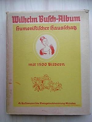 Wilhelm Busch-Album: Humoristischer Hausschatz mit 1500 Bildern.: Busch, Wilhelm: