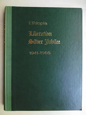 Ethiopia: Liberation Silver Jubilee 1941-1966. (Published by the Publications & Foreign Languages...