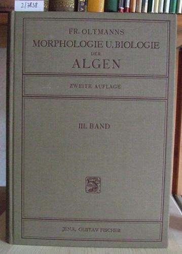 Morphologie und Biologie der Algen. Dritter Band: Oltmanns, Friedrich: