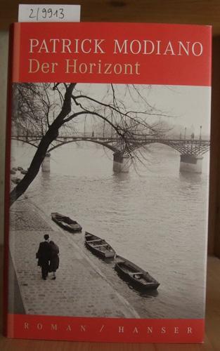 Der Horizont. Roman. Aus dem Franz. v.: Modiano, Patrick: