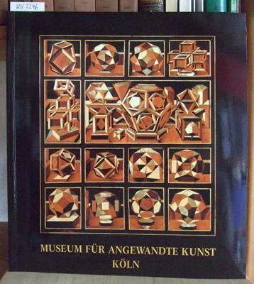 Das Museum für Angewandte Kunst Köln (gegründet: Klesse, Brigitte: