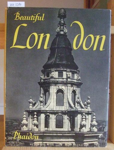 Beautiful London. 103 Photographs. With a foreword: Gernsheim, Helmut: