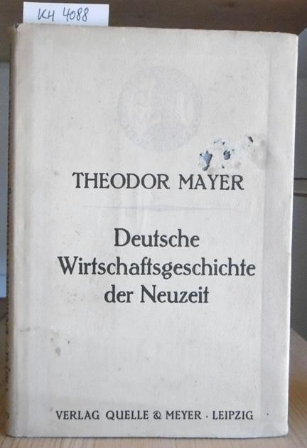 Deutsche Wirtschaftsgeschichte der Neuzeit.: Mayer, Theodor: