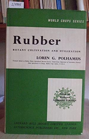 Rubber. Botany, Production, and Utilization.: Polhamus, Loren G.:
