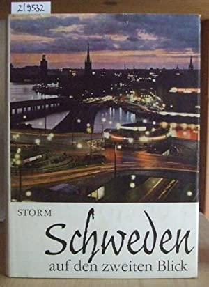 Schweden auf den zweiten Blick. Beobachtungen, Erlebnisse,: Storm, Anne u.