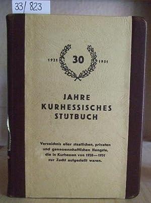 30 Jahre Kurhessisches Stutbuch (1921-1951). Verzeichnis aller staatlichen, privaten und ...