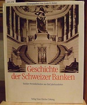 Geschichte der Schweizer Banken. Bankier-Persönlichkeiten aus fünf: Mottet, Louis H.