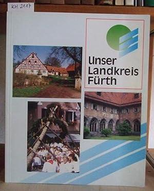 Unser Landkreis Fürth. Eine Broschüre des Landkreises.: Mahr, Helmut (Red.):