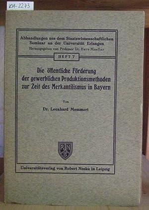 Die öffentliche Förderung der gewerblichen Produktionsmethoden zur: Memmert, Leonhard: