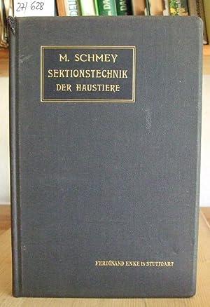 Sektionstechnik der Haustiere für Tierärzte und Studierende: Schmey, M.: