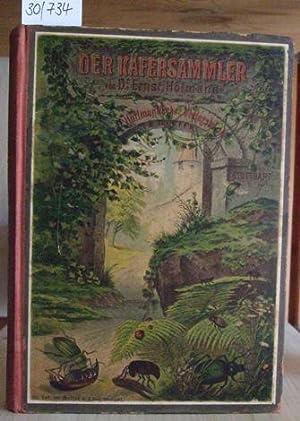 Der Käfersammler. 3.Aufl.,: Hofmann, E.: