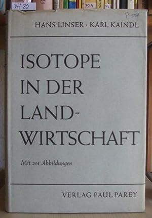 Isotope in der Landwirtschaft. Methoden und Ergebnisse: Linser, H. u.