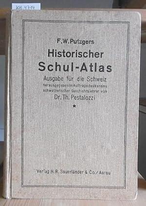 F.W. Putzgers Historischer Schul-Atlas. Ausgabe für die: Pestalozzi, Theodor (Hrsg.):