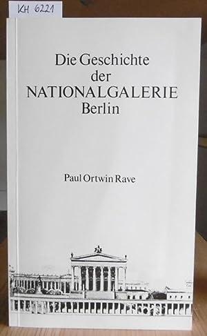 Die Geschichte der Nationalgalerie Berlin von ihren: Rave, Paul Ortwin:
