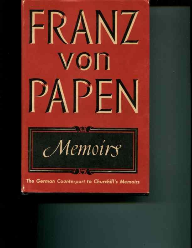 Franz Von Papen. Memoirs: VON PAPEN,FRANZ