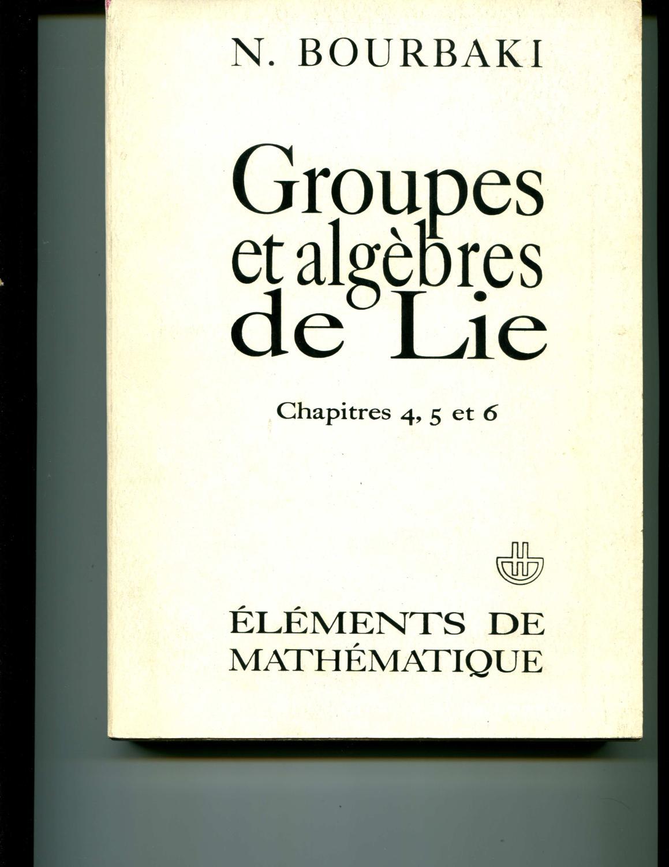 Groupes et Algebres De Lie: Chapitres 4, 5, et 6 (Elements De Mathematiques, Facsicule XXXIV): ...