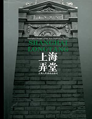 Shanghai Longtang: Luo Xiaowei; Wu Jiang (editors); Wei Gu (translator)