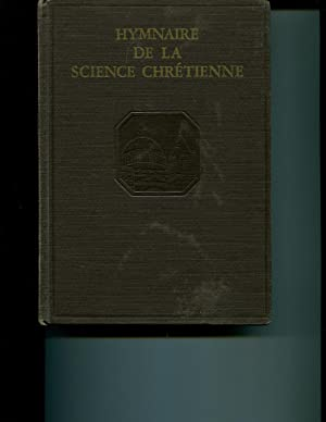 Hymnaire De Christian Science (Christian Science Hymnal, French Edition): Mary Baker Eddy, compiled...