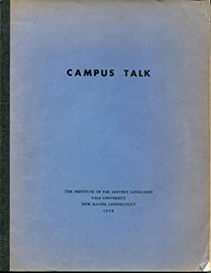 Campus talk;: A series of dialogues introducing the vocabulary and usage of Chinese students on a ...