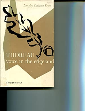 Thoreau: voice in the edgeland (A Biography: Keyes, Langley Carleton