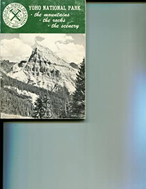 Yoho National Park,: The mountains, the rocks, the scenery (Geological Survey of Canada. ...
