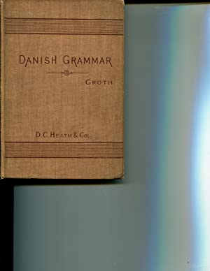 A Danish and Dano-Norwegian Grammar: Groth, P.