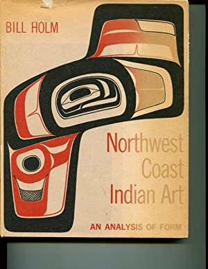 Northwest Coast Indian Art: An Analysis of Form (Thomas Burke Memorial Washington State Museum, ...