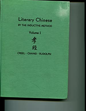 Literary Chinese by the Inductive Method: Volume I, The Hsiao Ching (Revised and Enlarged Edition):...