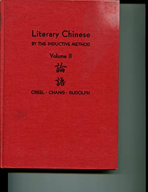 Literary Chinese by the Inductive Method: Volume II, Selections From the Lun Yu: Creel, Herrlee ...