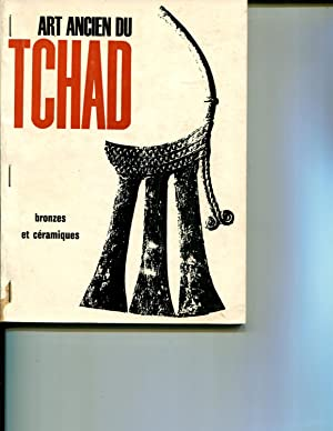 Art Ancien du Tchad : Bronzes et Ceramiques
