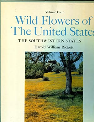 Wildflowers of the United States; Volume 4 (Four) ; the Southwestern States in 3 Parts: Rickett, ...