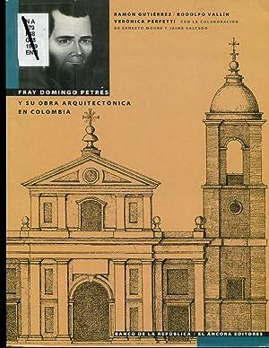 Fray Domingo Petres y su obra arquitectonica en Colombia (Spanish Edition): Gutierrez, Ramon