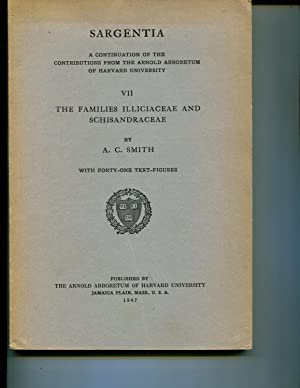 Sargentia VII: The Families Illiciaceae and Schisandraceae: Smith, A.C.