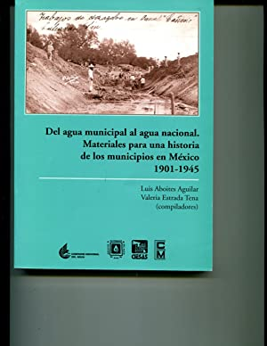 Del agua municipal al agua nacional (Otras: Aboites Aguilar Luis