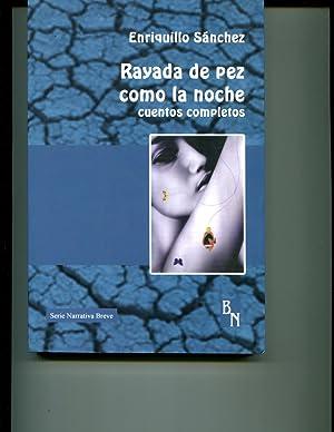 rayada_de_pez_como_la_noche_cuentos_completos: enriquillo-s-anchez