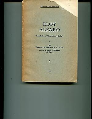 Eloy Alfaro: Republic of Ecuador: Emeterio S. Santovenia