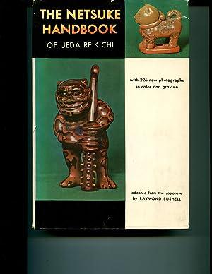 The Netsuke Handbook of Ueda Reikichi: Bushell, Raymond, adapted