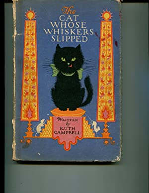 The Cat Whose Whiskers Slipped: Campbell, Ruth