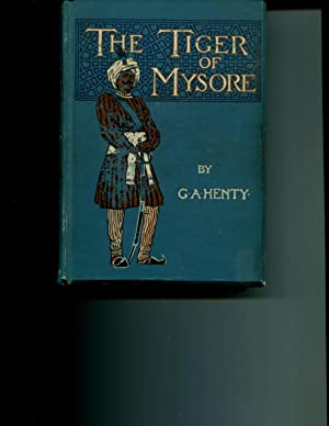 The Tiger of Mysore: Henty, G. A.