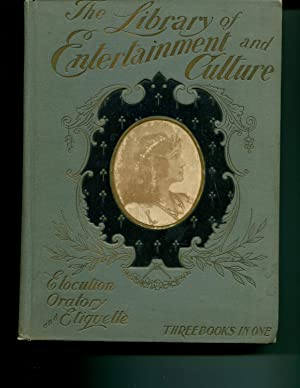 The Library of Entertainment and Culture. A Complete Encyclopedia of Elocution, Oratory, and ...