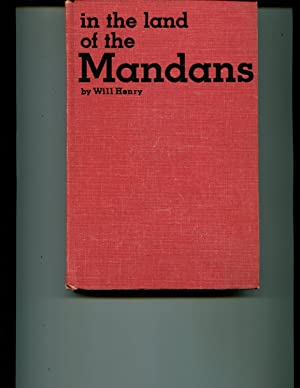 In the Land of the Mandans: Henry, Will