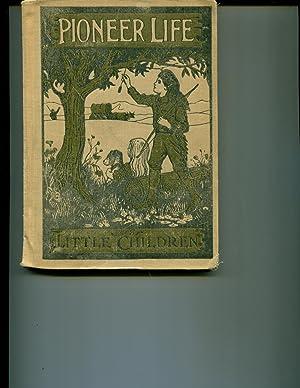 Pioneer Life For Little Children: Adams, Estella