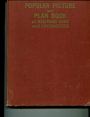 Popular Picture and Plan Book of Railroad Cars and Locomotives: Walter A. Lucas